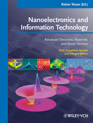 Nanoelectronics and Information Technology, 3rd edition, Rainer Waser